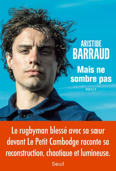Aristide Barraud – Mais ne sombre pas