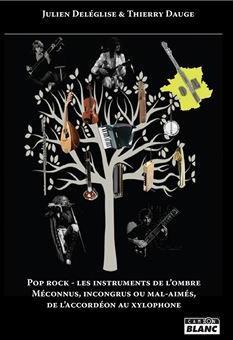 pop rock les instruments de l'ombre - Livre de Thierry dauge et Julien deléglise