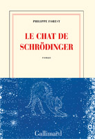 Philippe Forest - Le chat de Schrödinger