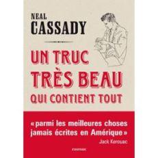 un-truc-tres-beau-qui-contient-tout-de-neal-cassady-976061160_ML