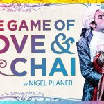 A 21st Century Farce: The Game of Love and Chai