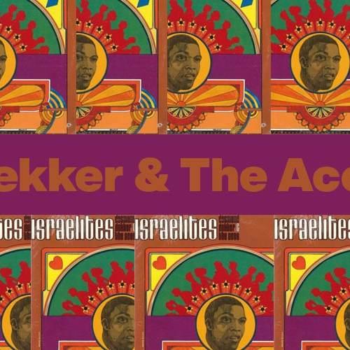 Israelites – Dekker & The Aces