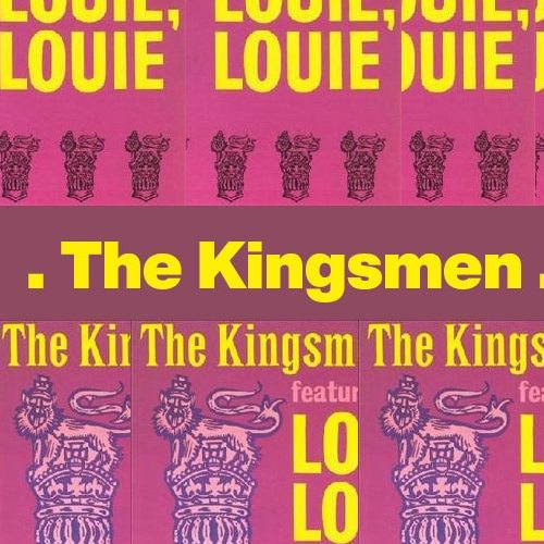 Louie Louie – The Kingsmen