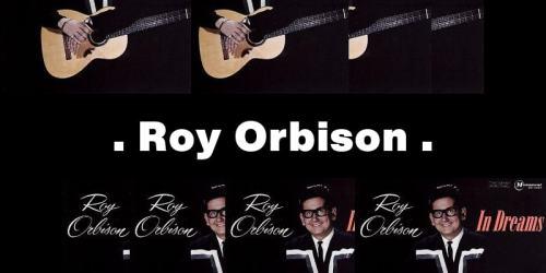 In Dreams – Roy Orbison:歌詞及意思