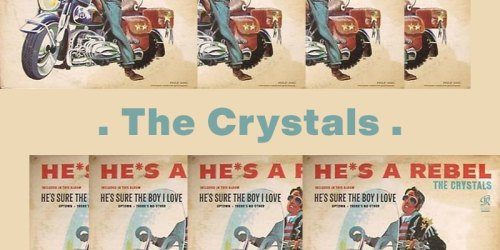 He's A Rebel – The Crystals:歌詞及意思