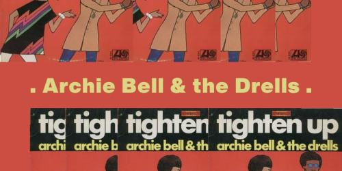Tighten Up – Archie Bell and The Drells