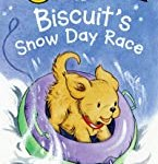 Biscuit's Snow Day Race (My First I Can Read) by Alyssa Satin Capucilli