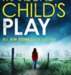 Child's Play: A totally unputdownable serial killer thriller (Detective Kim Stone Crime Thriller) by Angela Marsons