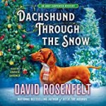 Dachshund Through the Snow: An Andy Carpenter Mystery (An Andy Carpenter Novel) by David Rosenfelt