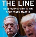 Holding the Line: Inside Trump's Pentagon with Secretary Mattis by Guy M. Snodgrass
