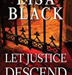 Let Justice Descend (A Gardiner and Renner Novel) by Lisa Black