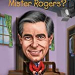 Who Was Mister Rogers? by Diane Bailey