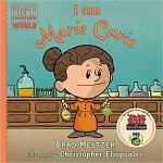 I am Marie Curie (Ordinary People Change the World) by Brad Meltzer