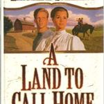 A Land to Call Home (Red River of the North #3) by Lauraine Snelling