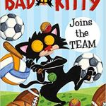 Bad Kitty Joins the Team by Nick Bruel