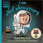 I am Neil Armstrong (Ordinary People Change the World) by Brad Meltzer