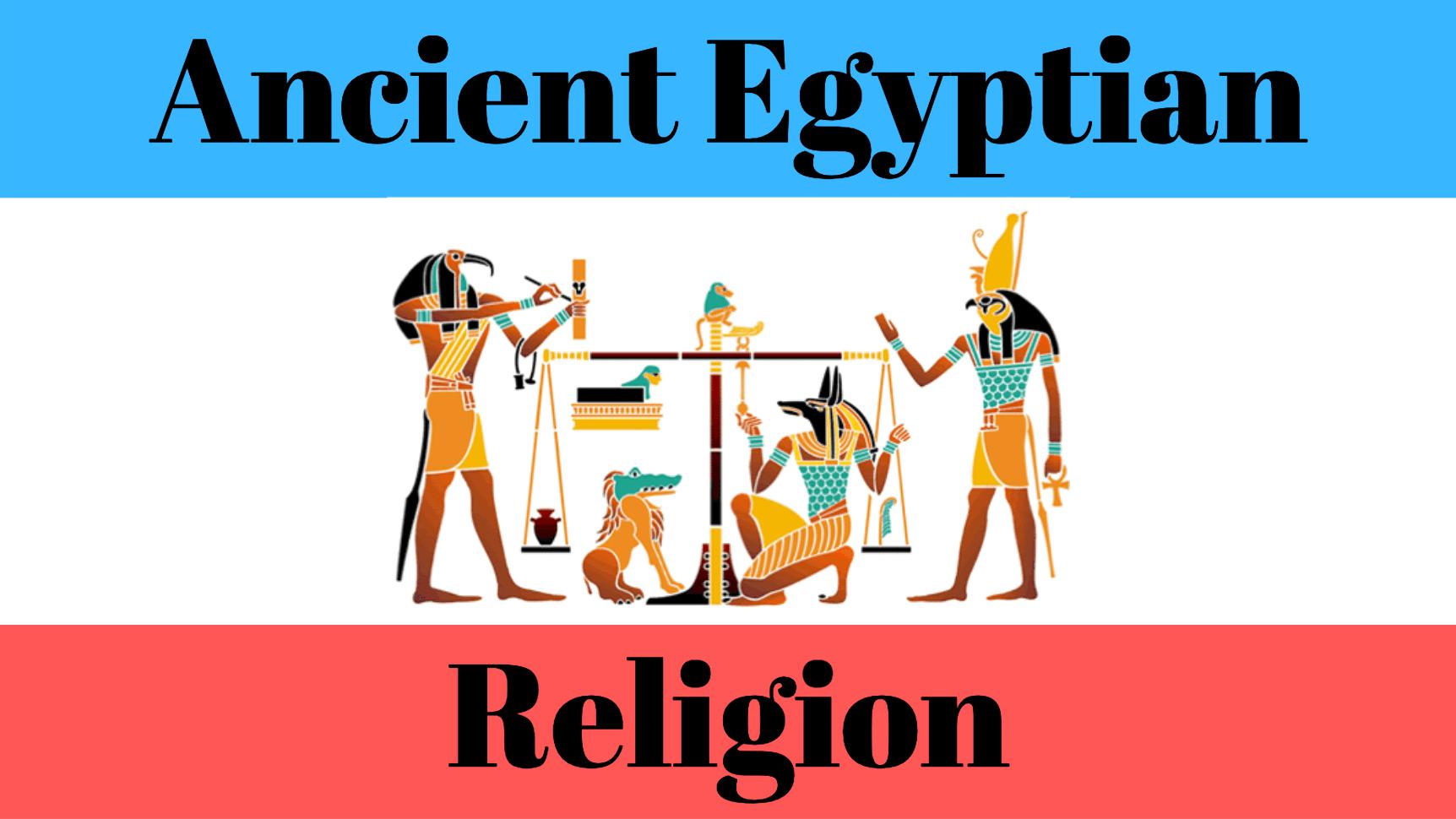 Religion Of Ancient Egypt Lesson Plan