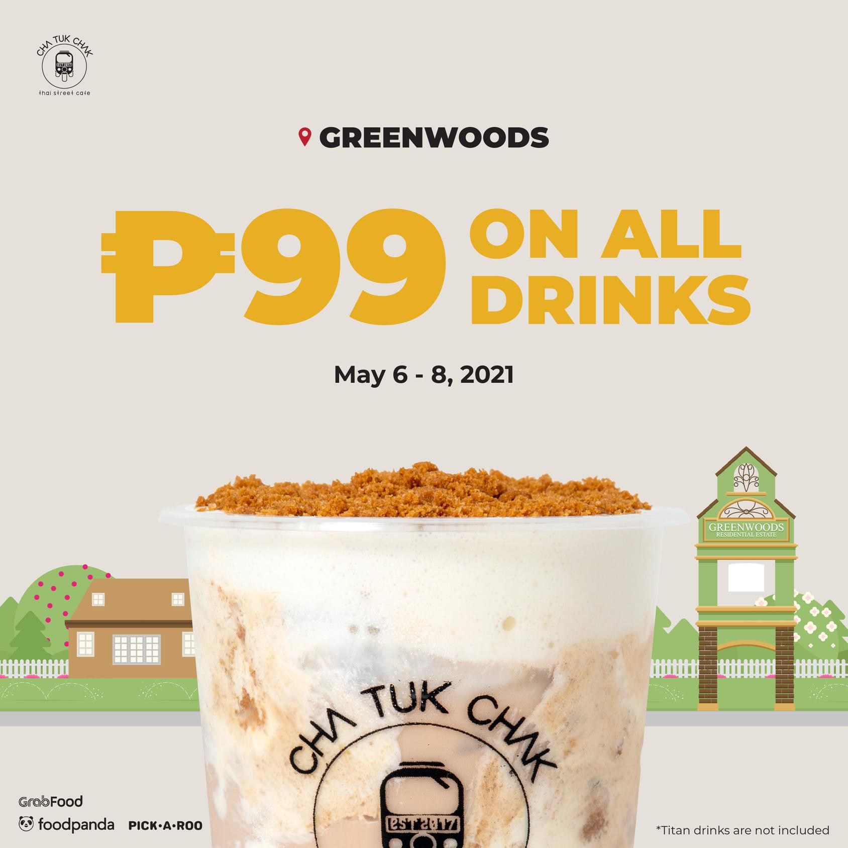 Cha Tuk Chak Greenwoods Promo 99 pesos on all drinks