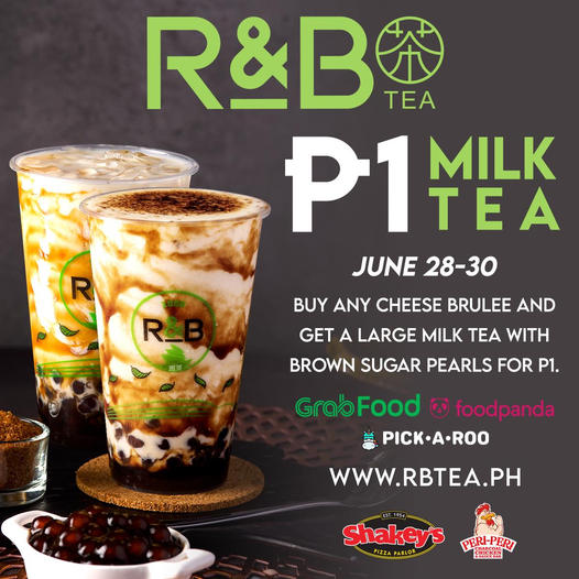 R&B Tea Piso Milk Tea Buy any Cheese Brulee cups and get a Large Milk Tea with Brown Sugar Pearls for P1