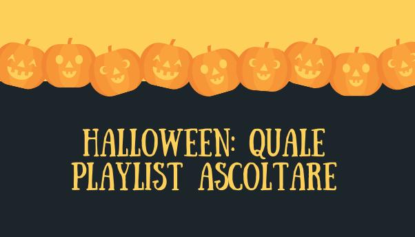 Halloween 2020: la playlist da ascoltare durante la serata