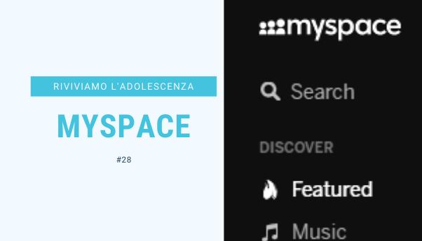 #30 – Riviviamo i classici della nostra adolescenza: MySpace