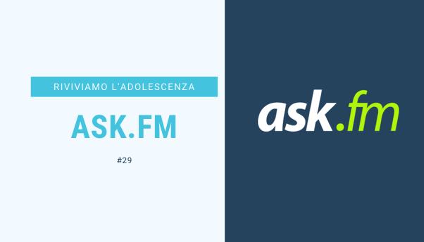 #31 – Riviviamo i classici della nostra adolescenza: Ask.fm
