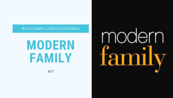 #57 – Riviviamo i classici della nostra adolescenza: Modern Family