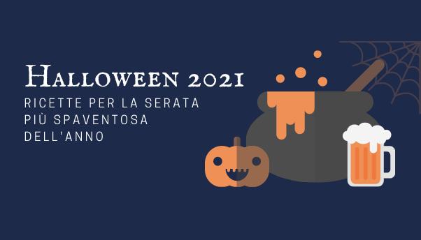 Halloween 2021: le ricette per la serata più spaventosa dell'anno