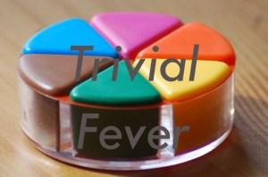 trivial_fever