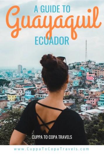 things to do in Guayaquil Ecuador | Las Peñas, Cerro Santa Ana, Malecon 2000, Iguana Park, markets