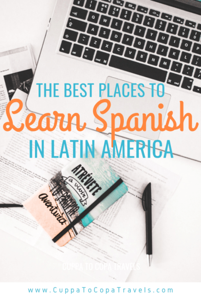 Best places to learn Spanish in South America & Central America Latin America Medellin Colombia Sucre Bolivia Antigua Lake atitlan guatemala spanish course cost of living