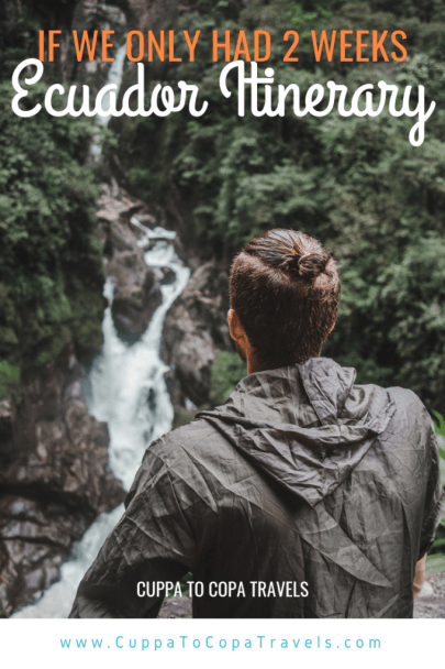 If we only had 2 weeks: Ecuador Itinerary | Cascada Pailon de Diablo Devil's Cauldron Waterfall Baños Ecuador | Ecuador Travel Guide by Cuppa to Copa Travels