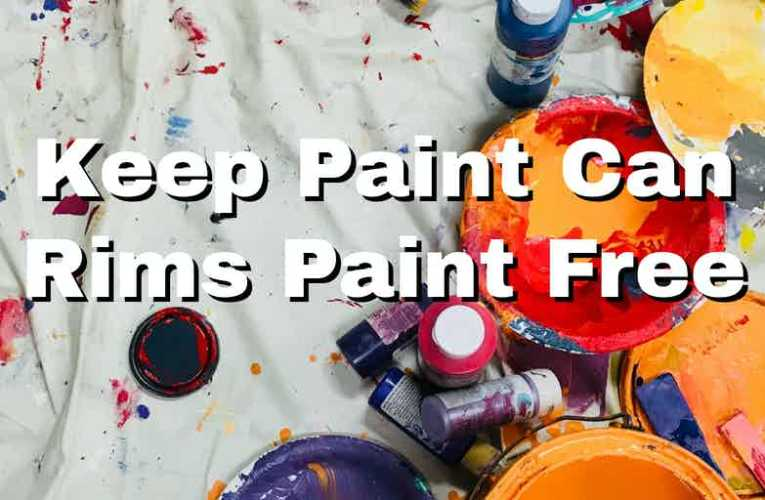 Keep Paint Can Rims Paint Free