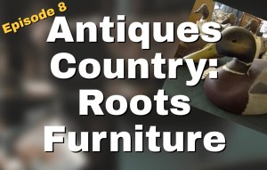 Antiques Country: Roots Furniture 1