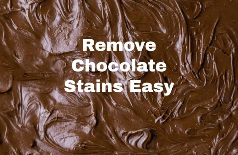 Remove Chocolate Stains Easy
