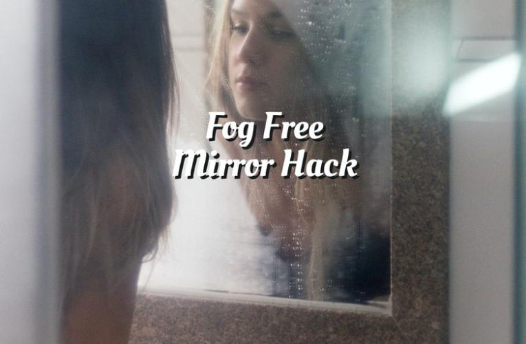 Fog Free Shaving Mirror Hack
