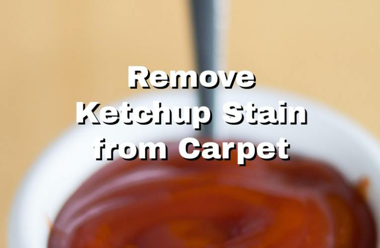 Remove Ketchup Stain from Carpet