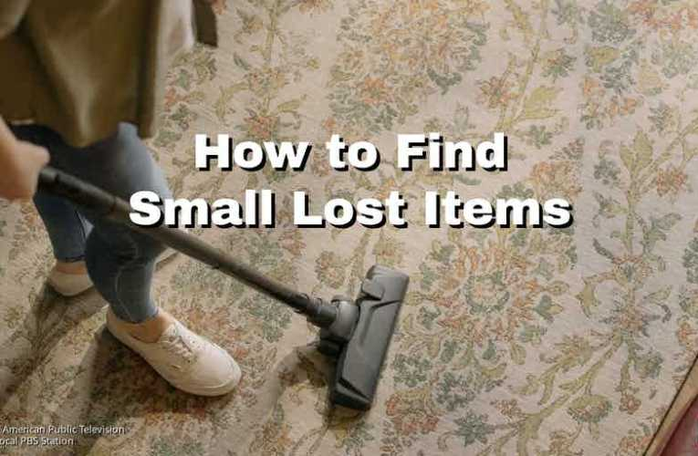 How to Find Small Lost Items