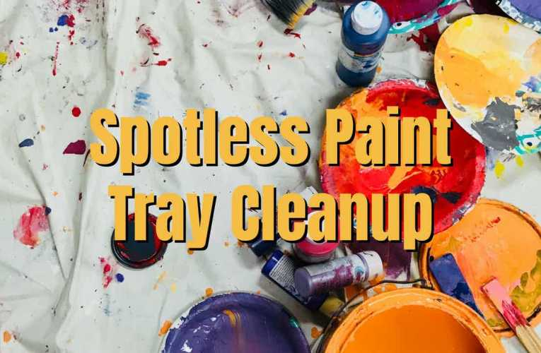 Spotless Paint Tray Clean Up
