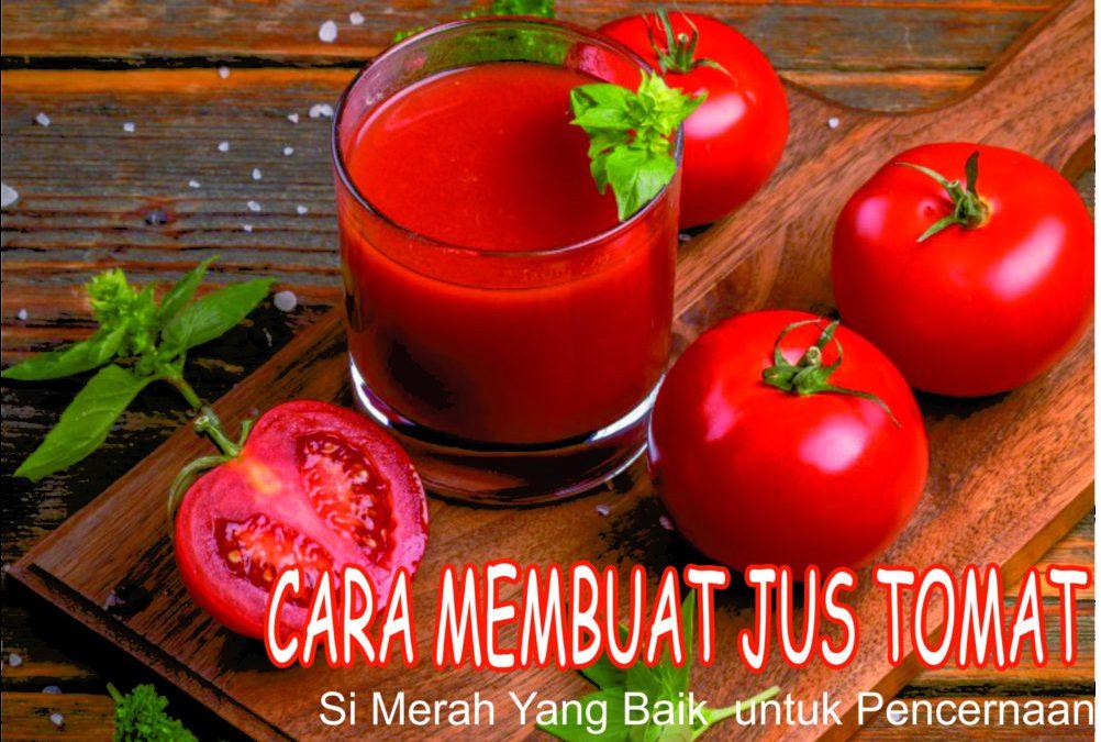 Mudah dan Praktis! Begini Cara Membuat Jus Tomat Praktis dan Mudah