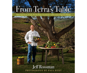 """""""From Terra's Table"""" cookbook by Jeff Rossman, published by Chefs Press, Inc."""