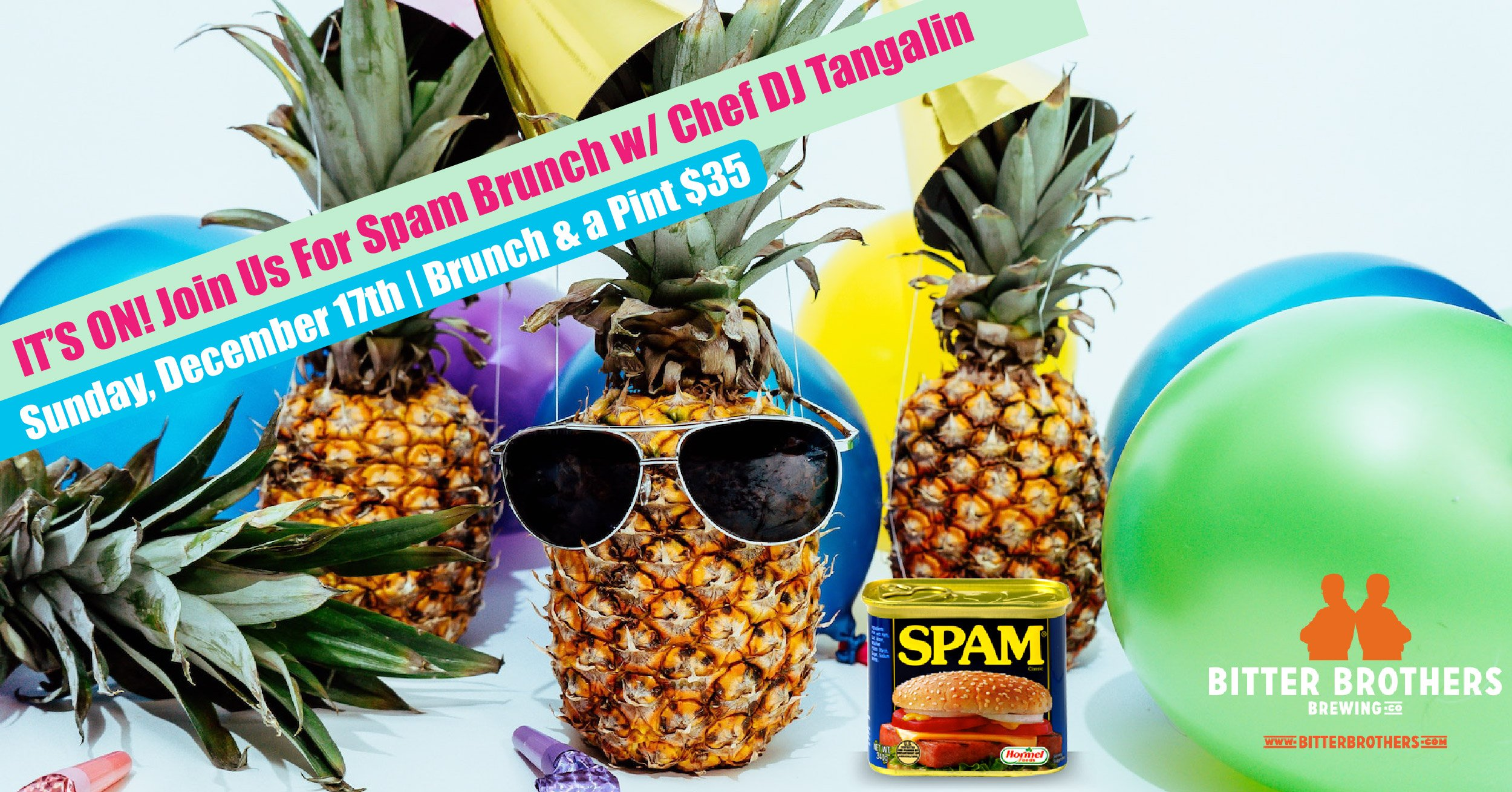 Spam, Brunch, Bitter Brothers, Chef DJ Tangalin