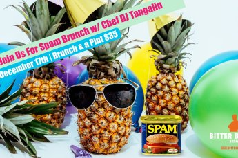 Spam, Brunch, Bitter Brothers, Chef DJ Tangalin