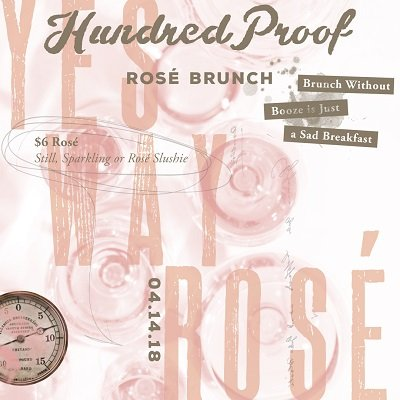 """""""Yes Way Rosé"""" Brunch at Hundred Proof"""