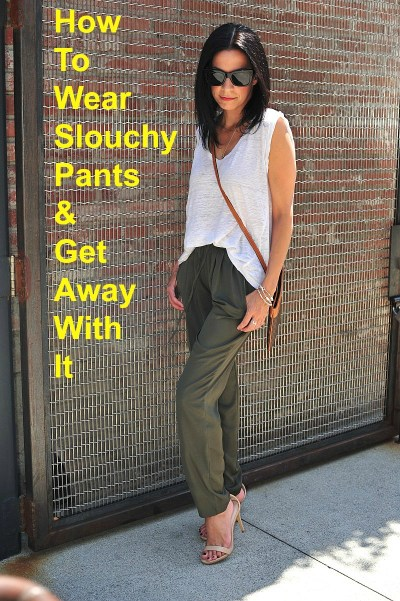 How To Wear Slouchy Pants and Get Away With It