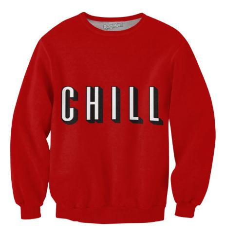 chill sweatshirt