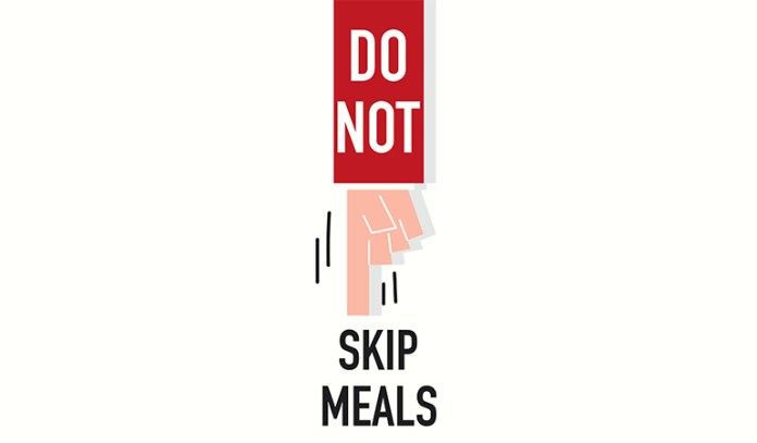 Do Not Skip Meals