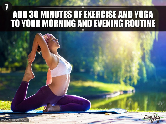 7-Add-30-minutes-of-Exercise-And-Yoga-To-Your-Morning-And-Evening-Routine