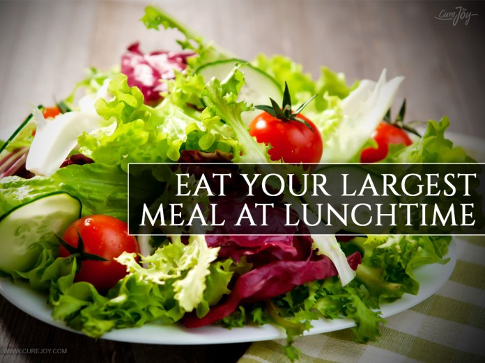 Eat-Your-Largest-Meal-at-Lunchtime