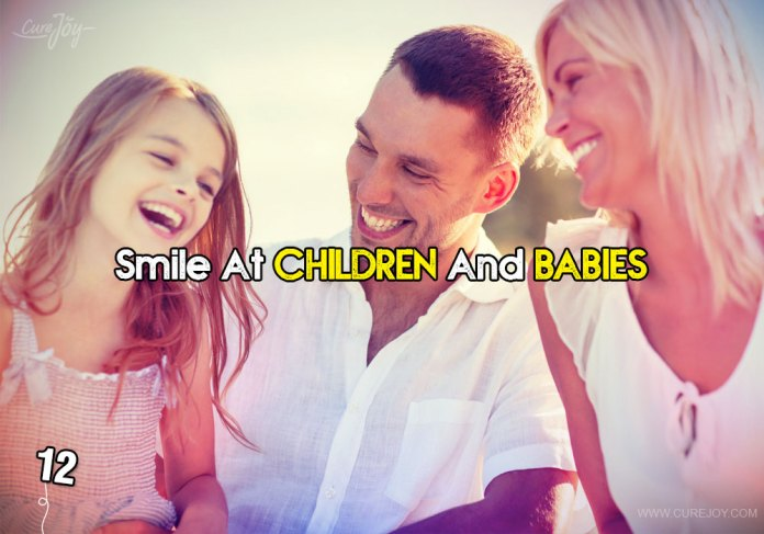 12-smile-at-children-and-babies
